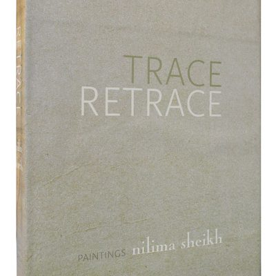Trace Retrace : Paintings Nilima Sheikh