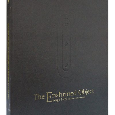 The Enshrined Object : Nagji Patel – Sculptures and Drawings